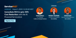Webinar on Immediate ROI & upto 50% Cost Reduction with the AI Powered Service desk